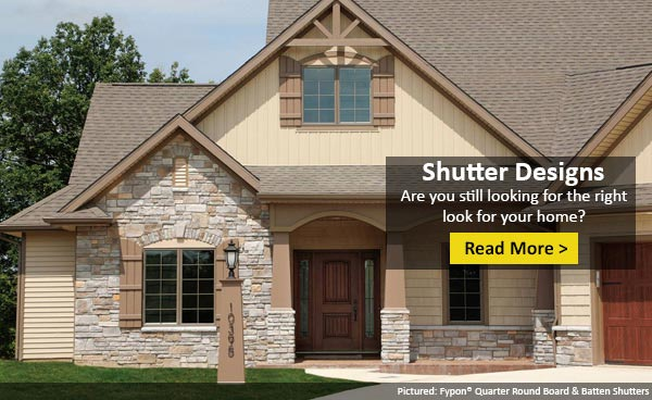 See Popular Shutter Looks and What Sorts of Homes They Look Great On!
